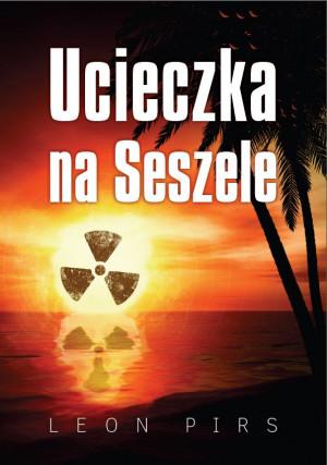 """""""Ucieczka na Seszele"""" to książka Leona Pirsa - autora, o którym nic nie wiadomo."""