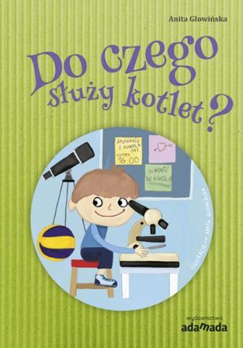 Anita Głowińska jest również autorką książek dla dzieci w wieku szkolnym.