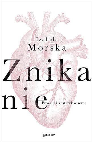 """Propozycja dla miłośników literatury pięknej: """"Znikanie"""" Izabeli Morskiej."""