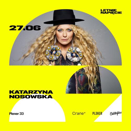 Katarzyna Nosowska wystąpi 27 czerwca.