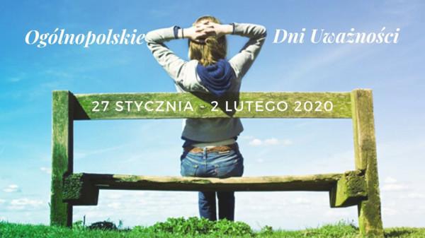 W dniach od 27 stycznia do 2 lutego trwają Ogólnopolskie Dni Uważności.