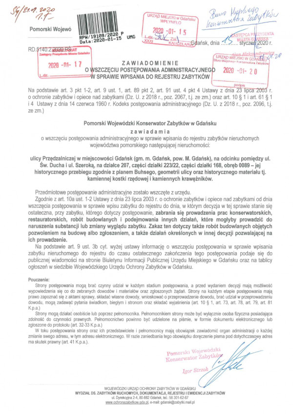 Styczeń 2020 r. - zawiadomienie o wszczęciu postępowania dot. wpisania ul. Przędzalniczej do rejestru zabytków, które natychmiast wymusiło wstrzymanie wszelkich prac budowlanych.