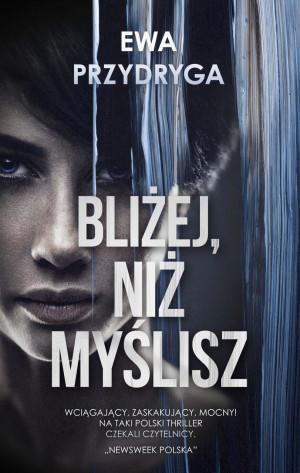 """""""Bliżej, niż myślisz"""" (wydawnictwo Muza) to trzecia książka Ewy Przydrygi."""
