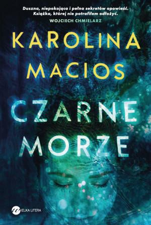 """""""Czarne morze"""" jest zapowiadane jako jeden z pierwszych thrillerów Karoliny Macios."""