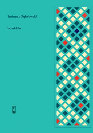 """""""Scrabble"""" to pierwszy od czterech lat tom poezji Tadeusza Dąbrowskiego."""