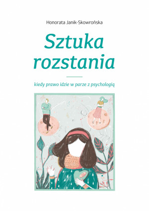 """""""Sztuka rozstania"""" Honoraty Janik-Skowrońskiej"""