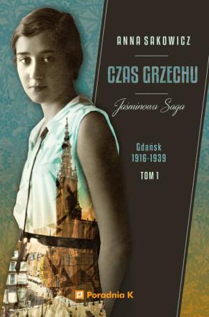 """""""Czas grzechu"""" to pierwszy tom trylogii Anny Sakowicz pt. """"Jaśminowa saga""""."""