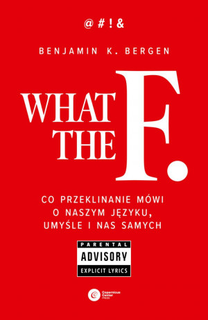 """Książka """"What the F."""" mówi o pożyteczności brzydkich słów."""