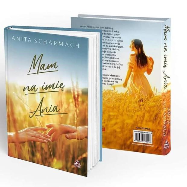 """""""Mam na imię Ania"""" to szósta powieść gdynianki - Anity Scharmach, jednak inna niż wszystkie jej dotychczasowe książki."""