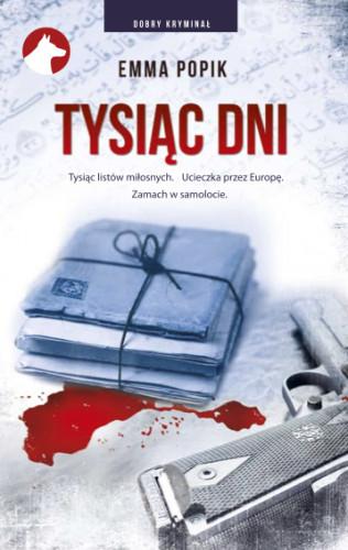 """Emma Popik wraca do pisania kryminałów, jednym z nich jest """"Tysiąc dni""""."""