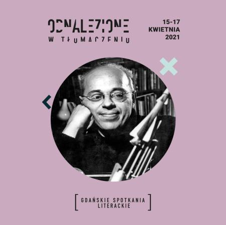 Atrakcją imprezy będą spotkania z tłumaczami powieści Stanisława Lema.