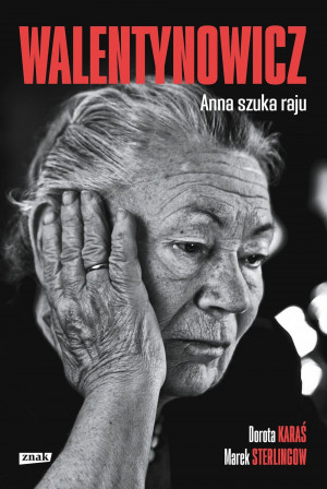 """""""Walentynowicz. Anna szuka raju""""."""