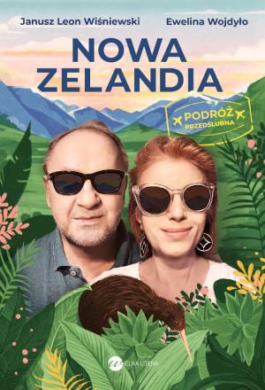 """""""Nowa Zelandia. Podróż przedślubna"""" E. Wojdyło i J. L Wiśniewski."""