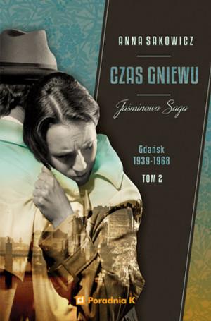 """""""Czas gniewu"""" to drugi tom sagi Anny Sakowicz."""