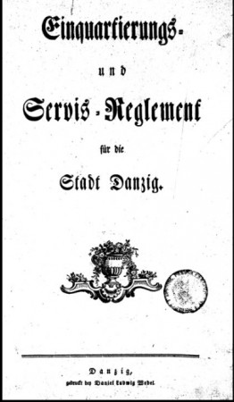 Regulamin pruskiego króla dotyczący kwaterunku i służby wojsk pruskich w Gdańsku.