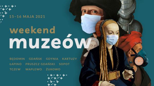W tym roku zamiast Nocy Muzeów odbędzie się Weekend Muzeów w dniach 15-16 maja w Trójmieście i w okolicach.