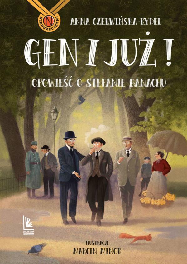 """""""Gen i już! Opowieść o Stefanie Banachu"""" wyd. Literatura."""
