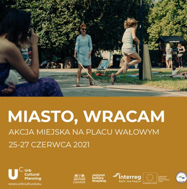 """""""Miasto, wracam"""" to akcja Instytutu Kultury Miejskiej w Gdańsku."""