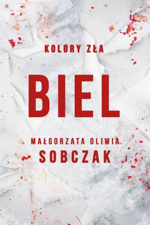 """""""Biel"""" to 3 tom trylogii """"Kolor zła"""" Małgorzaty Oliwii Sobczak."""