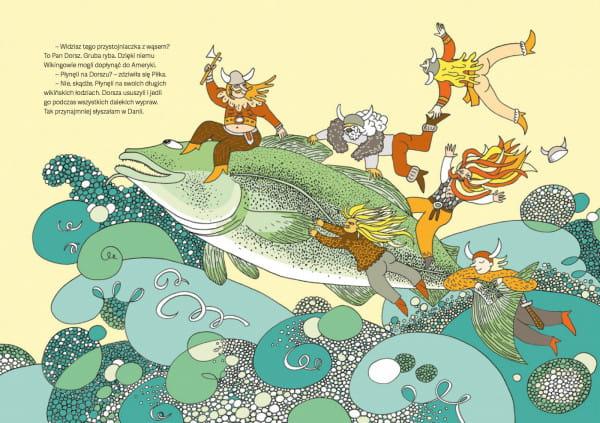 """Książka """"Skok przez Bałtyk"""" zachwyca nie tylko historią, ale i nasyceniem barw oraz swoją bajkowością. Moja ulubiona scena to ta z Wikingami płynącymi na dorszu."""