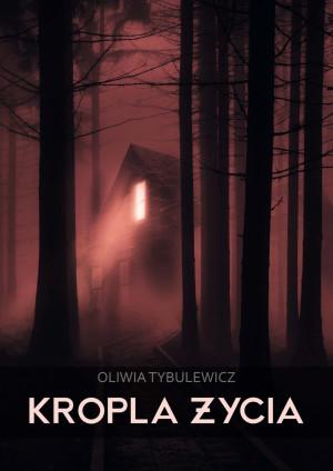 """""""Kropla Życia"""" Oliwia Tybulewicz"""
