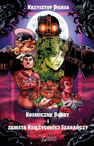 """""""Kosmiczne Bobry"""" Krzysztof Piersa"""