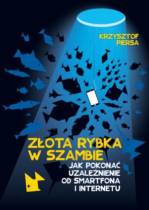 """""""Złota rybka w szambie"""" Krzysztof Piersa."""