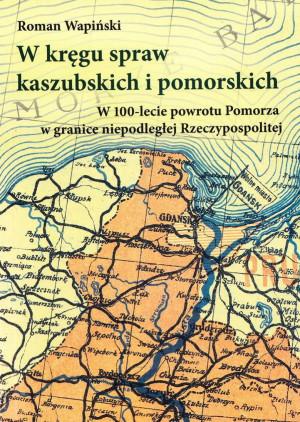 """""""W kręgu spraw kaszubskich i pomorskich."""""""