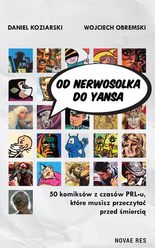 """""""Od Nerwosolka do Yansa: 50 komiksów z czasów PRL-u, które musisz przeczytać przed śmiercią"""" to swoisty leksykon."""
