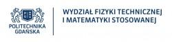 Politechnika Gdańska - Wydział Fizyki Technicznej i Matematyki Stosowanej